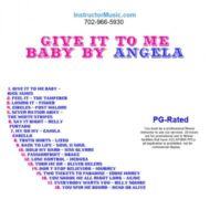 Give It To Me Baby by Angela