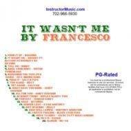 It Wasn't Me by Francesco