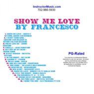 Show Me Love by Francesco