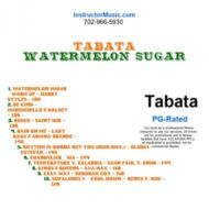 Tabata Watermelon Sugar